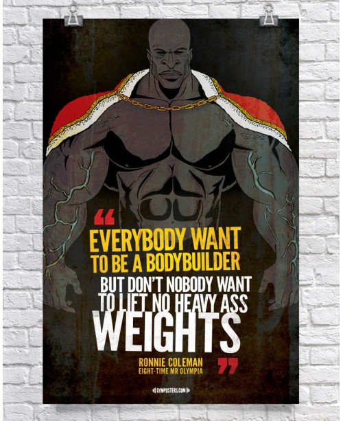 Everybody Wants To Be A Bodybuilder - Ronnie Coleman Edition