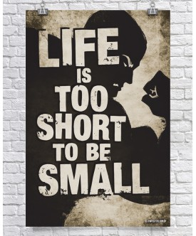 Life Is Too Short To Be Small - Creme