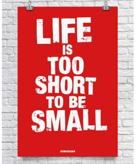 Text - Life Is Too Short To Be Small - Red