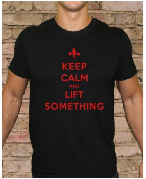 Keep Calm and Lift Something - Black